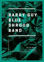 BARRY GUY BLUE SHROUD BAND – RESIDENCY – (27-10-2016)