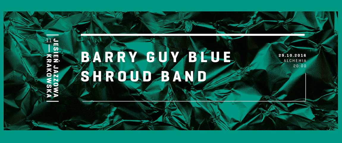 BARRY GUY BLUE SHROUD BAND / RESIDENCY/ (29-10-2016)