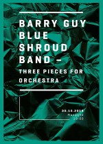 BARRY GUY BLUE SHROUD BAND –THREE PIECES FOR ORCHESTRA